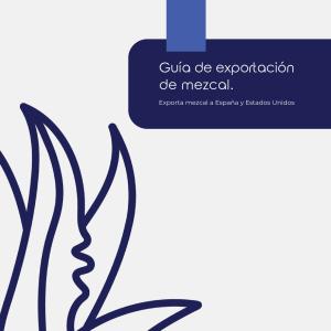 Guia sobre cómo exportar mezcal