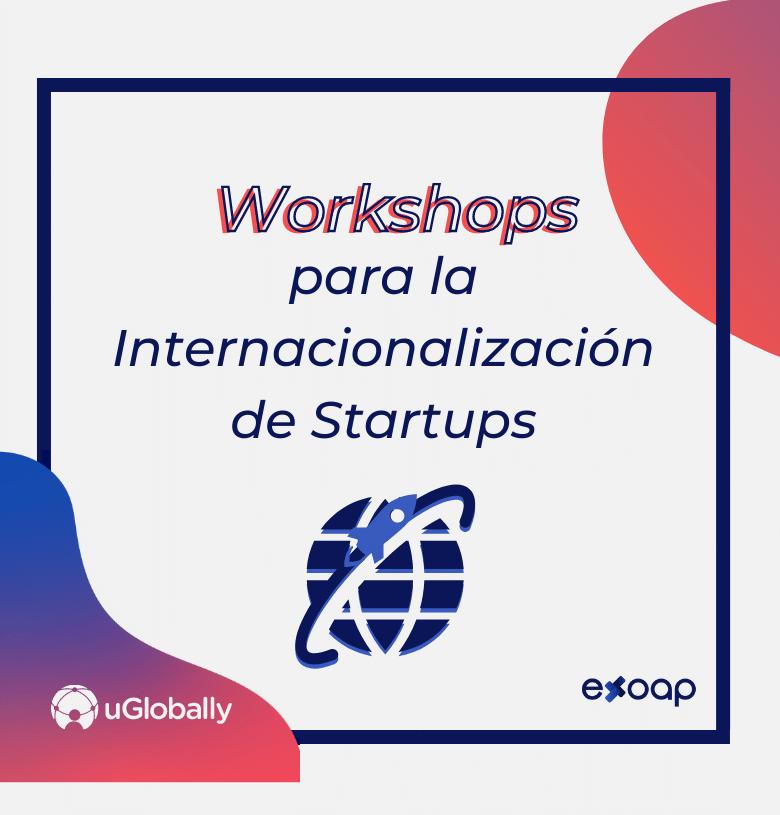 Workshops para la Internacionalización de Startups